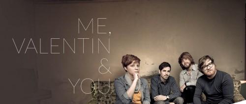 Me, Valentin & You